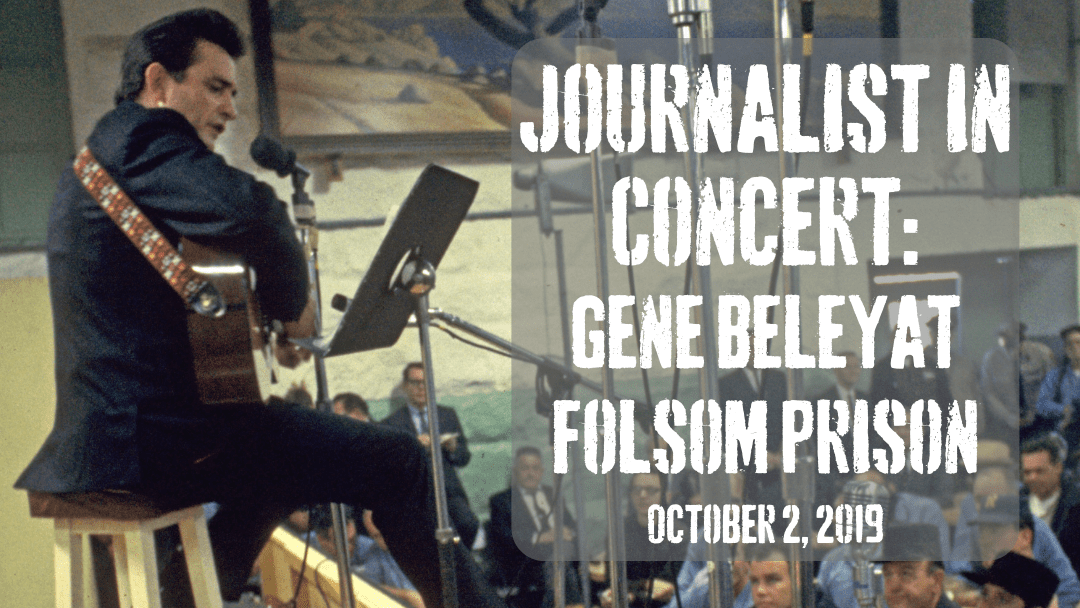 Journalist in Concert: Gene Beley at Folsom Prison